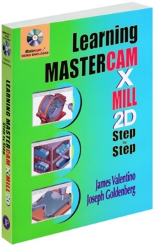 Learning Mastercam X Mill Step by Step in 2D, Mixed media product Book