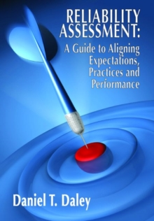 Reliability Assessment : A Guide to Aligning Expectations, Practices, and Performance, Paperback / softback Book