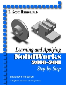 Learning and Applying Solidworks 2010-2011, Paperback / softback Book