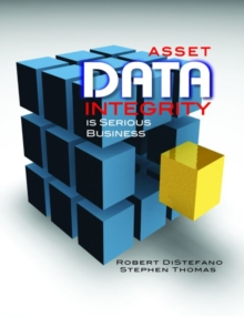 Asset Data Integrity is Serious Business, Hardback Book