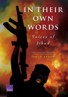 In Their Own Words : Voices of Jihad - Compilation and Commentary, Paperback / softback Book