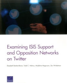 Examining Isis Support and Opposition Networks on Twitter, Paperback / softback Book