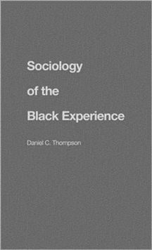 Sociology of the Black Experience, Hardback Book