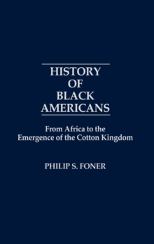 History of Black Americans : From Africa to the Emergence of the Cotton Kingdom, Hardback Book