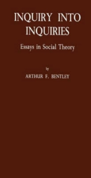 Inquiry into Inquiries : Essays in Social Theory, Hardback Book