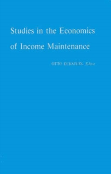 Studies in the Economics of Income Maintenance, Hardback Book