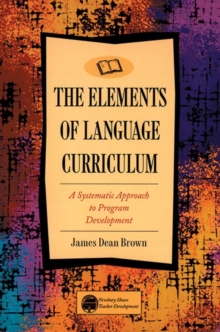 Elements of Language Curriculum : A Systematic Approach to Program Development, Paperback / softback Book