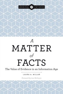A Matter of Facts : The Value of Evidence in an Information Age, Paperback / softback Book