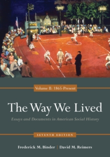 The Way We Lived : Essays and Documents in American Social History, Volume II: 1865 - Present, Paperback / softback Book