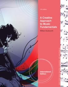 A Creative Approach to Music Fundamentals, International Edition (with Music CourseMate with eBook Printed Access Card, Intl. Edition), Mixed media product Book