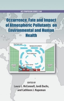 Occurrence, Fate and Impact of Atmospheric Pollutants on Environmental Health, Hardback Book