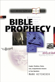 Complete Book of Bible Prophecy, Paperback Book