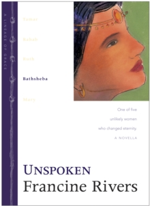 Unspoken : One of Five Unlikely Women Who Changed Eternity, Paperback Book