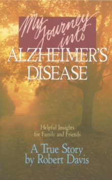 My Journey into Alzheimers Disease, Paperback / softback Book