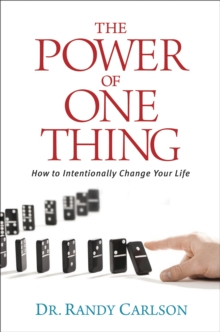 The Power of One Thing : How to Intentionally Change Your Life, Paperback Book