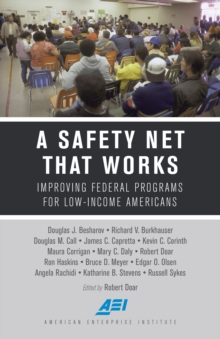A Safety Net That Works : Improving Federal Programs for Low-Income Americans, Paperback / softback Book
