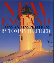 New England : Icons, Influences, and Inspirations from the American Northeast, Hardback Book