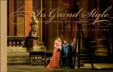 In Grande Style : The Glory of the Metropolitan Opera, Hardback Book