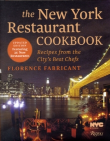 The New York Restaurant Cookbook : Recipes from the Dining Capital of the World, Hardback Book