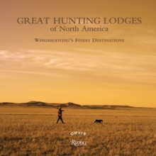 Great Hunting Lodges of North America, Hardback Book