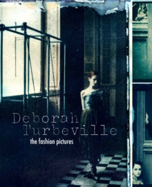 Deborah Turbeville : The Fashion Pictures, Hardback Book