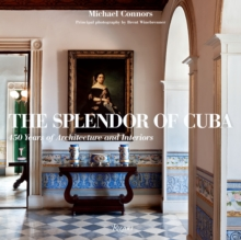 The Splendor of Cuba : 450 Years of Architecture and Interiors, Hardback Book