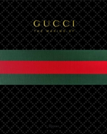 Gucci : The Making of, Hardback Book