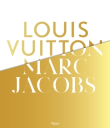 Louis Vuitton / Marc Jacobs : In Association with the Musee des Arts Decoratifs, Paris, Hardback Book