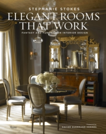 Elegant Rooms That Work : Fantasy and Function in Interior Design, Hardback Book