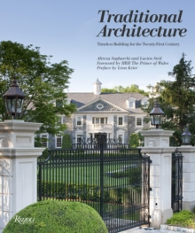 Traditional Architecture : Timeless Building for the Twenty-First Century, Hardback Book