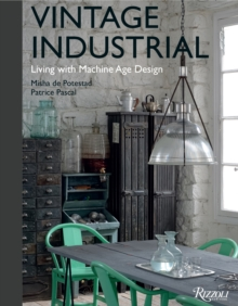 Vintage Industrial : Living with Machine Age Design, Hardback Book