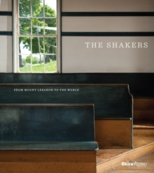 Shakers : From Mount Lebanon to the World, Hardback Book
