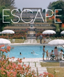 Escape : The Heyday of Caribbean Glamour, Hardback Book
