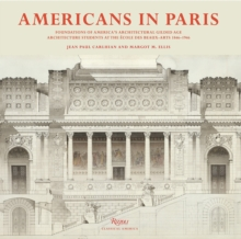 Americans in Paris : Foundations of America's Architectural Gilded Age, Hardback Book