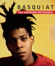 Basquiat: The Unknown Notebooks : The Unknown Notebooks, Hardback Book