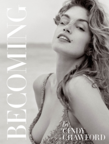 Becoming : Cindy Crawford, Hardback Book
