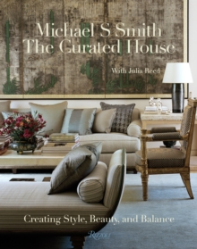 The Curated House : Creating Style, Beauty, and Balance, Hardback Book