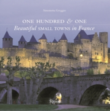 One Hundred & One Beautiful Small Towns in France, Hardback Book