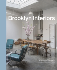 Brooklyn Interiors : From Burnished to Polished, From Modern to Magpie, Hardback Book