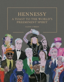 Hennessy : A Toast to the World's Preeminent Spirit, Hardback Book