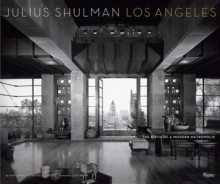 Julius Shulman Los Angeles : The Birth of a Modern Metropolis, Hardback Book