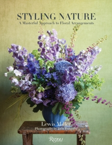 Styling Nature : A Masterful Approach to Floral Arrangements, Hardback Book