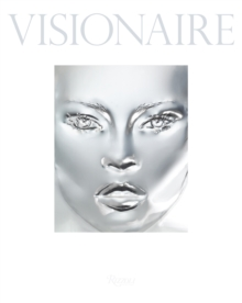 Visionaire : The Ultimate Art and Fashion Publication, Hardback Book