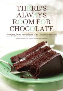 There's Always Room for Chocolate : Recipes from Brooklyn's the Chocolate Room, Hardback Book