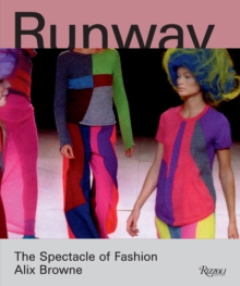 Runway : The Spectacle of Fashion, Hardback Book