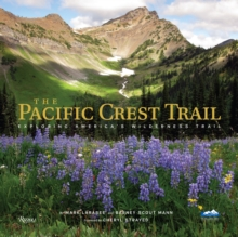 The Pacific Crest Trail : Exploring America's Wilderness Trail, Hardback Book
