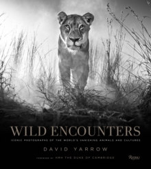 Wild Encounters : Iconic Photographs of the World's Vanishing Animals and Cultures, Hardback Book