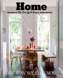 Home: The Best of The New York Times Home Section : The Way We Live Now, Hardback Book