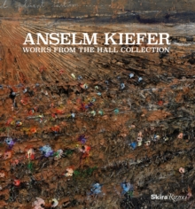 Anselm Kiefer : Works from the Hall Collection, Hardback Book