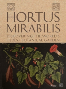 Hortus Mirabilis : Journey to Padua and the World's Oldest Botanical Garden, Hardback Book